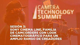 Sesión 3  Sony Cinema Line, familia de camcorders con look cinematográfico