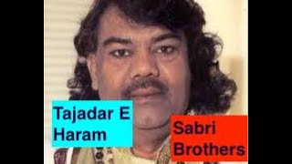 Tajdar e Haram by Sabri Brothers    Live Performance    HD - Dhanak TV USA
