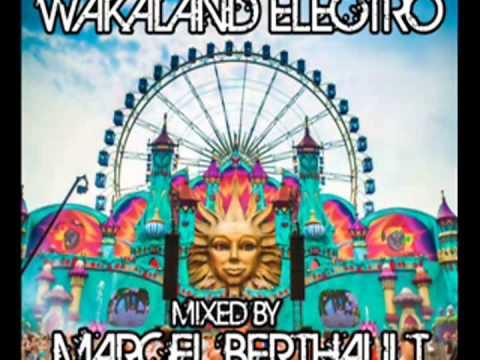 WAKALAND ELECTRO 2013 Mixed By MARCEL BERTHAULT