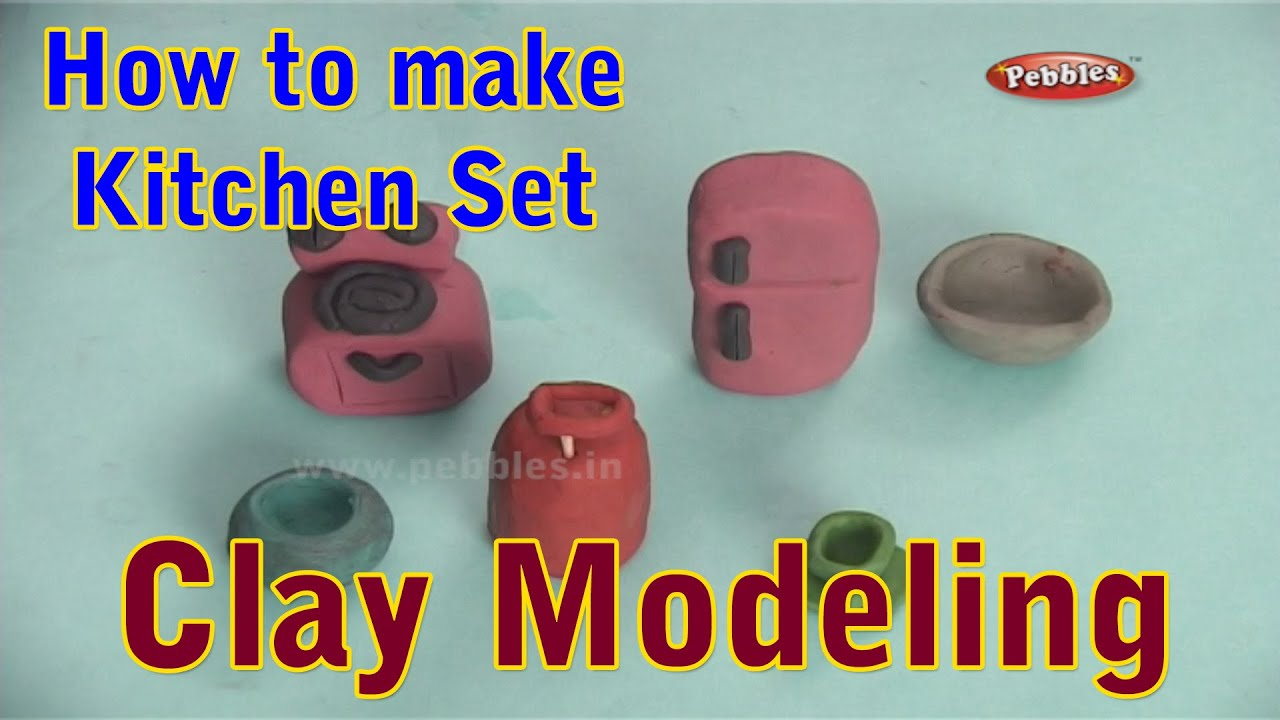 Clay Modeling Kitchen Set | Clay Modeling For Children | Clay ...