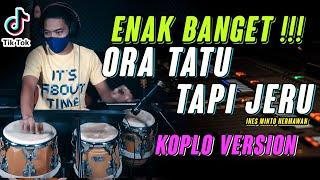 Download lagu KOPLO TERBARU 2020 | ORA TATU TAPI JERU | COVER KOPLO VERSION