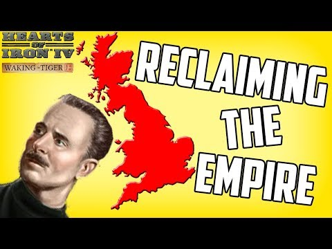 Hearts of Iron 4 HOI4 Trying To Restore The British Empire To Greatness