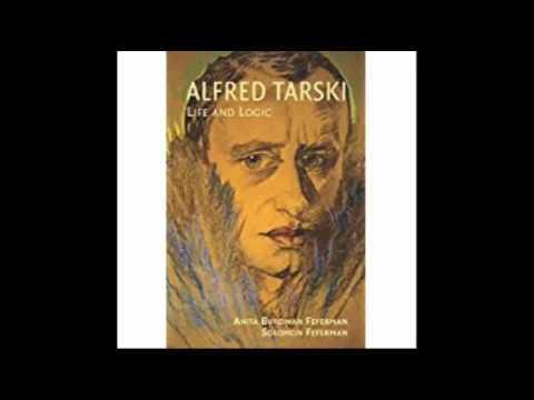 Alfred Tarski Life and Logic