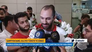 Ramil Guliyev Türkiye'ye Döndü
