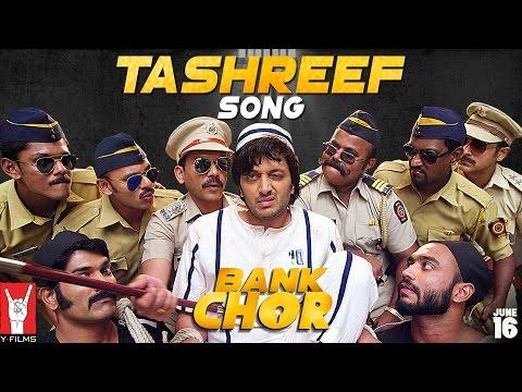 Tashreef Song | Bank Chor | Riteish...
