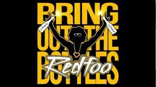 REDFOO - BRING OUT THE BOTTLES (New song)