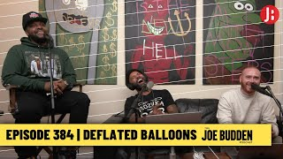 The Joe Budden Podcast Episode 384 | Deflated Balloons