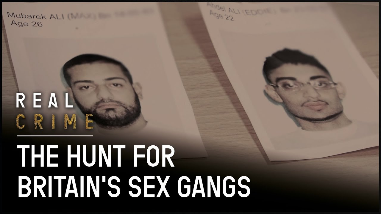 The Hunt for Britain's Sex Gangs | Real Crime