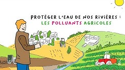 Protéger l'eau de nos rivières   Les polluants agricoles