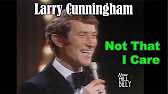 Rare Video Larry Cunningham Sings Not That I Care Youtube