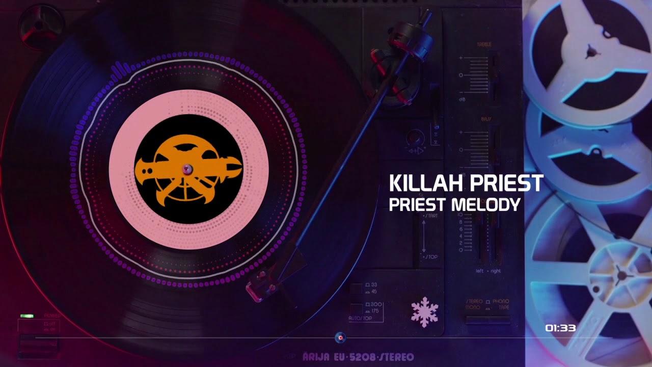 Killah Priest - Priest Melody