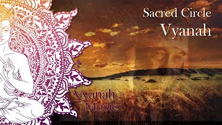 Native American - Spiritual Music - Vyanah - Sacred Circle