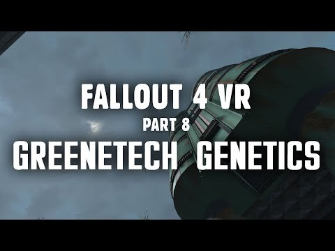 Fallout 4 VR Part 8: Greenetech Genetics and the Hunt for the Courser