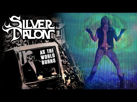 SILVER TALON - As The World Burns (Official Music Video)