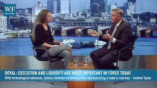 Royal: Execution and liquidity are most important in forex today | World Finance