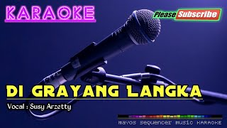 Di Grayang Langka -Susy Arzetty- KARAOKE