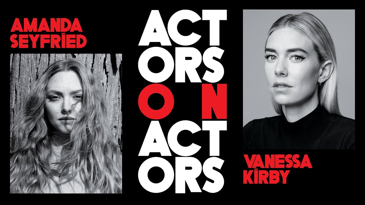 Amanda Seyfried & Vanessa Kirby on Musicals, Mean Girls & Pushing Their Limits | Actors on Actors
