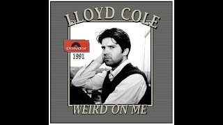 Watch Lloyd Cole Weird On Me video
