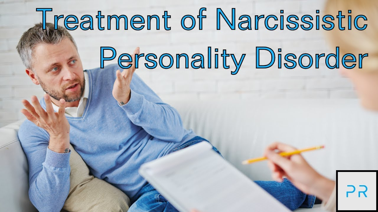 Treatment of Narcissistic Personality Disorder (Narcissism Part 4 of 4)