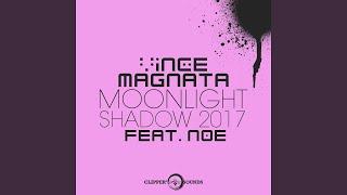 Moonlight Shadow 2017 (feat. Noe) (Radio Edit)
