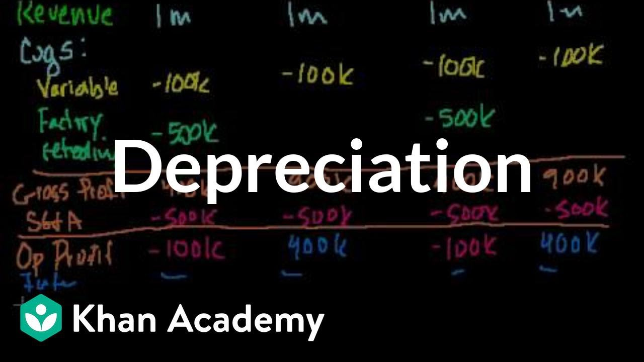 Depreciation | Stocks and bonds | Finance & Capital Markets | Khan Academy