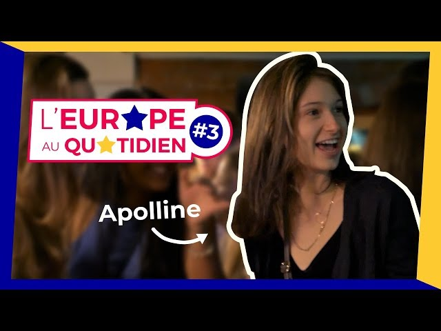 L'ERASMUS D'APOLLINE - L'EUROPE AU QUOTIDIEN #3