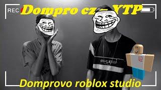 Dompro cz YTP SHORT MOVIE - Domprovo roblox studio XD