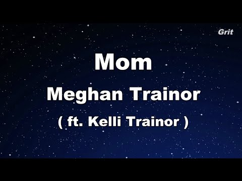 Mom ft. Kelli Trainor - Meghan Trainor Karaoke 【With Guide Melody】 Instrumental