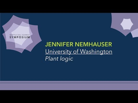 Jennifer Nemhauser | Seattle Cell Science Symposium 2017