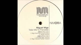 FROM TAPE: Miguel Migs - Take Me To Paradise