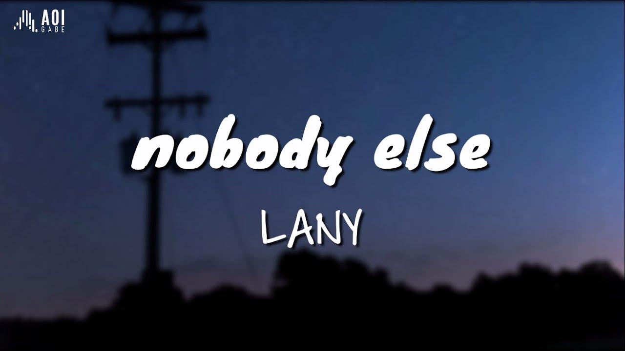 Nobody Else Lany Lyrics Youtube Bài hát nobody else do ca sĩ lany thuộc thể loại pop. nobody else lany lyrics