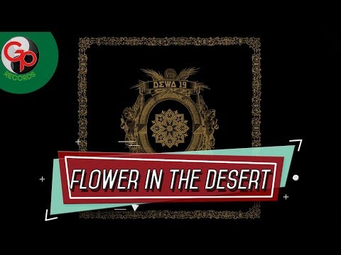 Download lagu terbaik Dewa 19 - Flower in the desert (Audio Lirik) gratis
