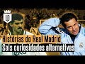 Real Madrid: 6 histórias que você precisa conhecer | UD EUROPA ALTERNATIVA