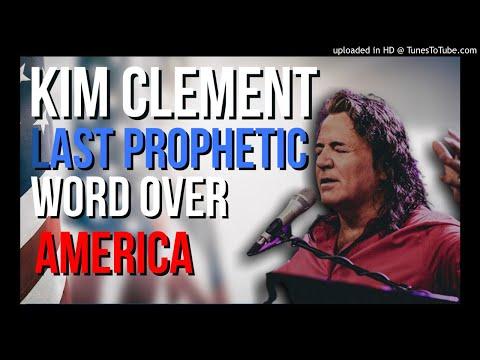 Kim Clement: Last Prophetic Word Over America