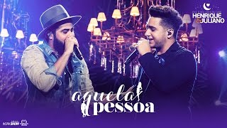 Video Henrique e Juliano - AQUELA PESSOA - DVD O Céu Explica Tudo download MP3, 3GP, MP4, WEBM, AVI, FLV Oktober 2018