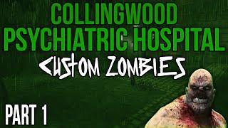 """CRAZIEST MAP EVER! Custom Zombies - Collingwood Psychiatric Hospital - Part 1"