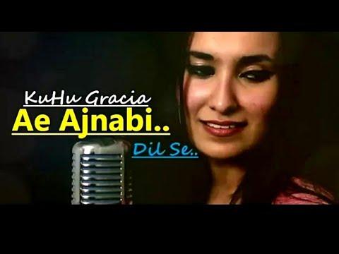 Ae Ajnabi | Dil Se | Unplugged | Cover | KuHu Gracia | Udit Narayan | AR Rahman | Shahrukh Khan