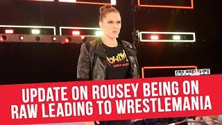 Update On Ronda Rousey Being On RAW Leading Up To WrestleMania