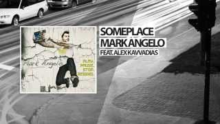 Mark Angelo Feat. Alex Kavvadias - Someplace - Official Audio Release