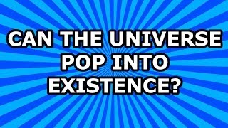 Can the Universe Pop into Existence?