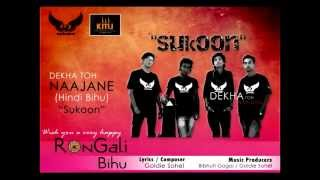 "Dekha Toh Najane (Hindi Bihu) By ""Goldie Sohel & The Band Sukoon"""