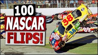 Top 100 NASCAR Flips!