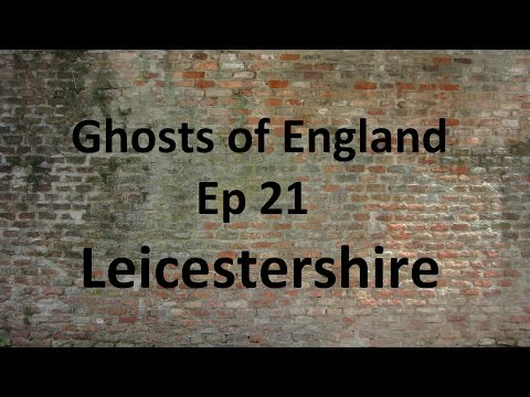 Ghosts of England Ep 21 - Leicestershire