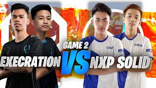 NXP SOLID vs EXECRATION GAME 2 - JUICY LEGENDS TOURNAMENT