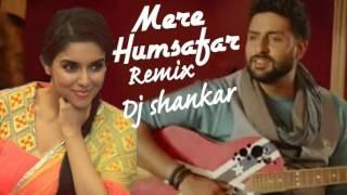 Mere Humsafar Remix Dj Shankar