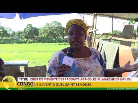 VÉRITÉ 242: Brazzaville, Crise de mévente des produits agricoles au marché Mfilou