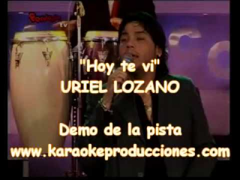 "Uriel Lozano ""Hoy te vi"" DEMO PISTA KARAOKE INSTRUMENTAL"