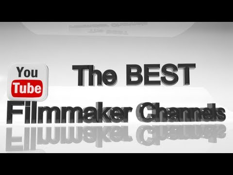 The BEST Youtube Channels for Filmmakers