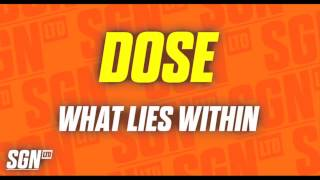 Dose - What Lies Within