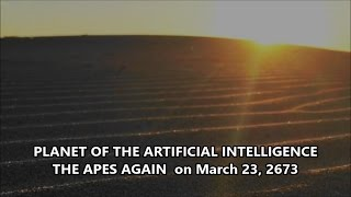 PLANET OF THE ARTIFICIAL INTELLIGENCE THE APES AGAIN on March 23, 2...